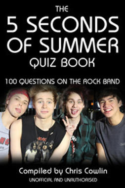 Cowlin, Chris - The 5 Seconds of Summer Quiz Book, e-kirja