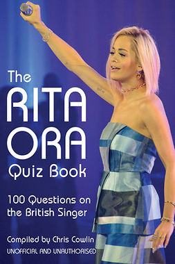 Cowlin, Chris - The Rita Ora Quiz Book, e-bok
