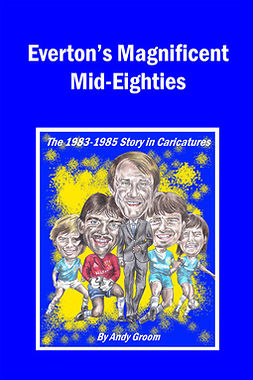 Groom, Andy - Everton's Magnificent Mid-Eighties, e-bok