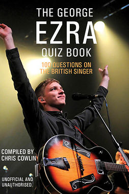 Cowlin, Chris - The George Ezra Quiz Book, e-kirja