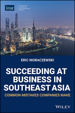 Moraczewski, Eric - Succeeding at Business in Southeast Asia: Common Mistakes Companies Make, ebook