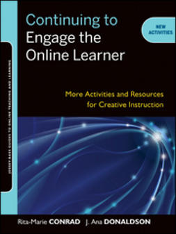 Conrad, Rita-Marie - Continuing to Engage the Online Learner: More Activities and Resources for Creative Instruction, ebook