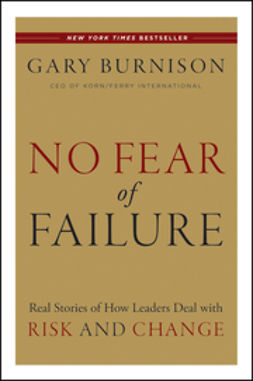 Burnison, Gary - No Fear of Failure: Real Stories of how leaders deal with risk and change, ebook