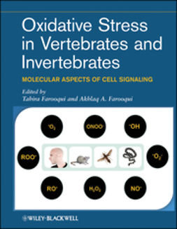Farooqui, Tahira - Oxidative Stress in Vertebrates and Invertebrates: Molecular Aspects of Cell Signaling, ebook
