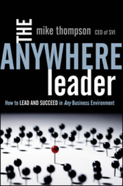 Thompson, Mike - The Anywhere Leader: How to Lead and Succeed in Any Business Environment, ebook