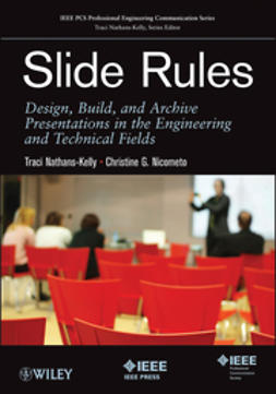 Nathans-Kelly, Traci - Slide Rules: Design, Build, and Archive Presentations in the Engineering and Technical Fields, ebook