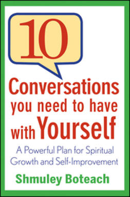 Boteach, Shmuley - 10 Conversations You Need to Have with Yourself: A Powerful Plan for Spiritual Growth and Self-Improvement, e-bok