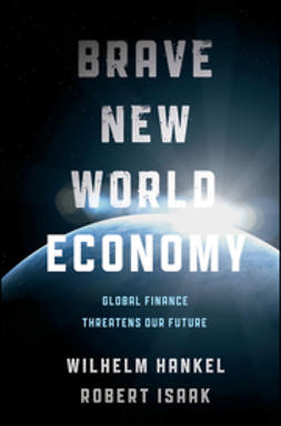 Hankel, Wilhelm - Brave New World Economy: Global Finance Threatens Our Future, e-bok