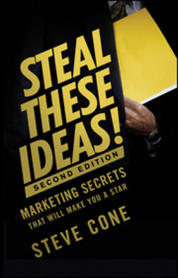 Cone, Steve - Steal These Ideas!: Marketing Secrets That Will Make You a Star, e-bok