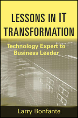 Bonfante, Larry - Lessons in IT Transformation: Technology Expert to Business Leader, ebook