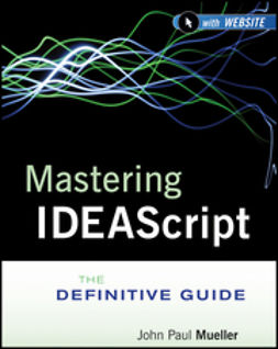 Mueller, John Paul - Mastering IDEAScript: The Definitive Guide, e-kirja