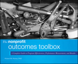 Penna, Robert M. - The Nonprofit Outcomes Toolbox: A Complete Guide to Program Effectiveness, Performance Measurement, and Results, ebook