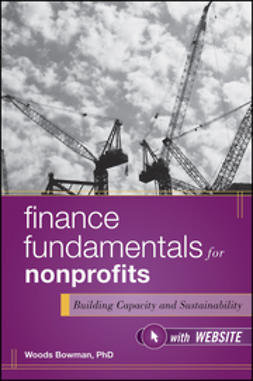 Bowman, Woods - Finance Fundamentals for Nonprofits + web site: Building Capacity and Sustainability, ebook