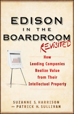 Harrison, Suzanne S. - Edison in the Boardroom Revisited: How Leading Companies Realize Value from Their Intellectual Property, ebook