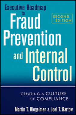 Biegelman, Martin T. - Executive Roadmap to Fraud Prevention and Internal Control: Creating a Culture of Compliance, e-bok