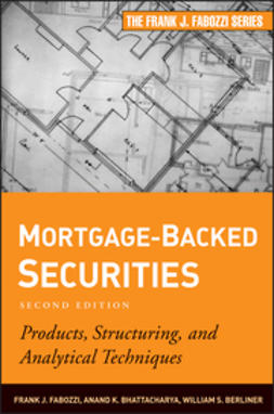 Mortgage-Backed Securities: Products, Structuring, and Analytical Techniques