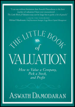Damodaran, Aswath - The Little Book of Valuation: How to Value a Company, Pick a Stock and Profit, e-bok