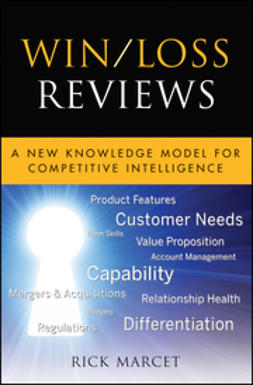 Marcet, Rick - Win/Loss Reviews: A New Knowledge Model for Competitive Intelligence, ebook