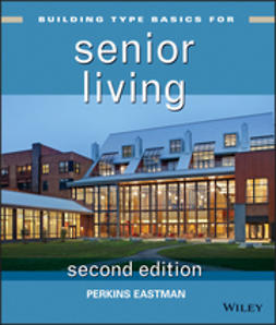 Eastman, Perkins - Building Type Basics for Senior Living, ebook