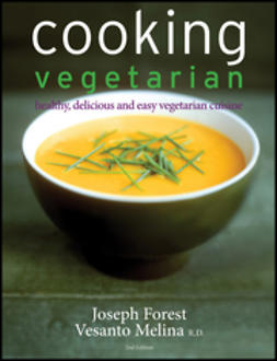 Forest, Joseph - Cooking Vegetarian: Healthy, Delicious and Easy Vegetarian Cuisine, e-bok