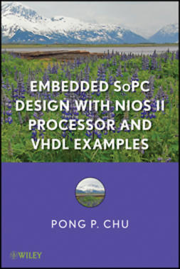 Chu, Pong P. - Embedded SoPC System with Altera NiosII Processor and VHDL Examples, ebook