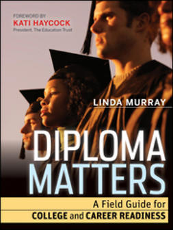 Murray, Linda - Diploma Matters: A Field Guide for College and Career Readiness, e-bok