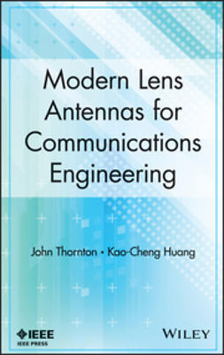 Thornton, John - Modern Lens Antennas for Communications Engineering, ebook