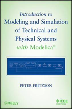 Fritzson, Peter - Introduction to Modeling and Simulation of Technical and Physical Systems with Modelica, ebook
