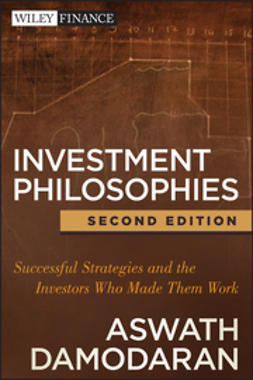 Damodaran, Aswath - Investment Philosophies: Successful Strategies and the Investors Who Made Them Work, + Website, e-kirja