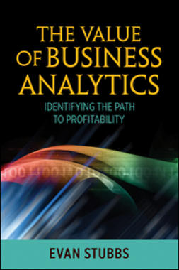Stubbs, E. - The Value of Business Analytics: Identifying the Path to Profitability, e-kirja