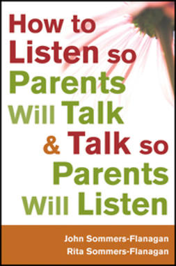Sommers-Flanagan, John - How to Listen so Parents Will Talk and Talk so Parents Will Listen, ebook