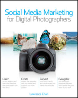 Chan, Lawrence - Social Media Marketing for Digital Photographers, e-kirja