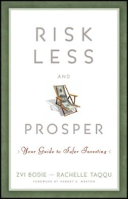 Bodie, Zvi - Risk Less and Prosper: Your Guide to Safer Investing, e-kirja