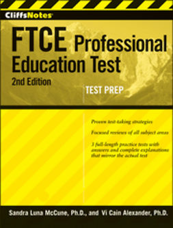 McCune, Sandra Luna - CliffsNotes FTCE Professional Education Test, ebook