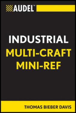 Davis, Thomas B. - Audel Multi-Craft Industrial Reference, ebook