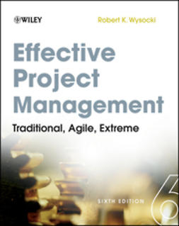 Wysocki, Robert K. - Effective Project Management: Traditional, Agile, Extreme, e-bok