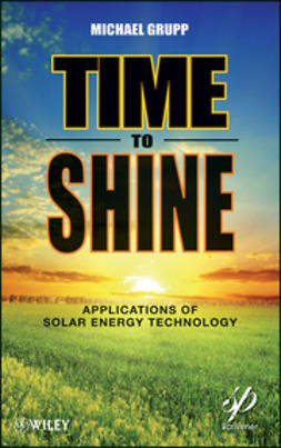 Grupp, Michael - Time to Shine: Applications of Solar Energy Technology, ebook