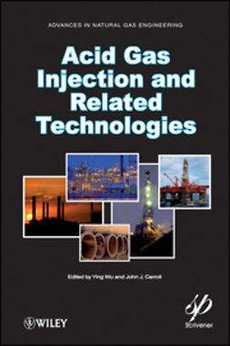 Carroll, John J. - Acid Gas Injection and Related Technologies, ebook