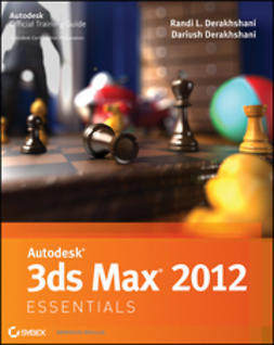 Derakhshani, Randi L. - Autodesk 3ds Max 2012 Essentials, ebook