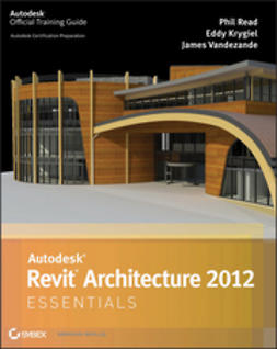 Read, Phil - Autodesk Revit Architecture 2012 Essentials, e-bok