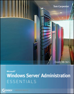 Carpenter, Tom - Microsoft Windows Server Administration Essentials, ebook