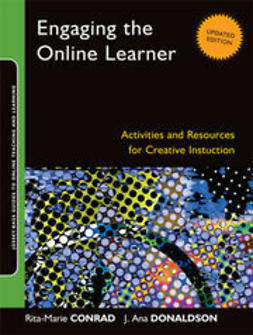 Conrad, Rita-Marie - Engaging the Online Learner: Activities and Resources for Creative Instruction, e-bok