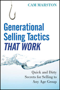Marston, Cam - Generational Selling Tactics that Work: Quick and Dirty Secrets for Selling to Any Age Group, ebook