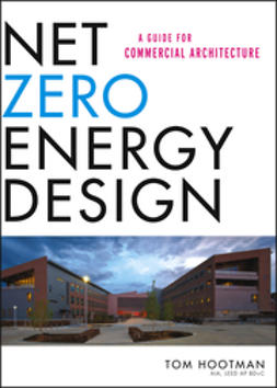 Hootman, Thomas - Net Zero Energy Design: A Guide for Commercial Architecture, ebook