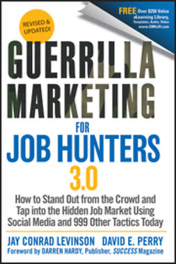 Levinson, Jay Conrad - Guerrilla Marketing for Job Hunters 3.0: How to Stand Out from the Crowd and Tap Into the Hidden Job Market using Social Media and 999 other Tactics Today, ebook