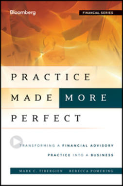 Pomering, Rebecca - Practice Made (More) Perfect: Transforming a Financial Advisory Practice Into a Business, e-kirja