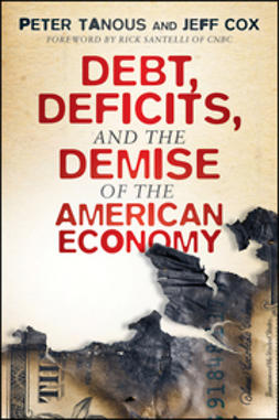 Tanous, Peter J. - Debt, Deficits, and the Demise of the American Economy, ebook