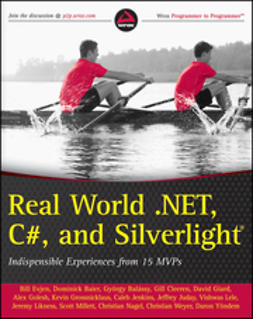 Evjen, Bill - Real World .NET, C#, and Silverlight: Indispensible Experiences from 15 MVPs, ebook