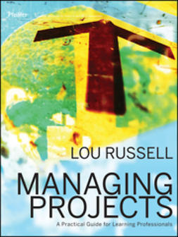 Russell, Lou - Managing Projects: A Practical Guide for Learning Professionals, ebook