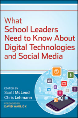 McLeod, Scott - What School Leaders Need to Know About Digital Technologies and Social Media, ebook